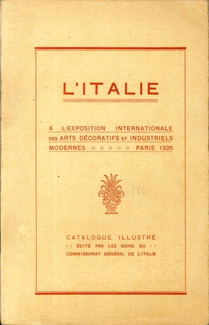 L'Italie. A l'Exposition Internationale des Arts Decoratifs Et Industriels Modernes. Paris 1925.