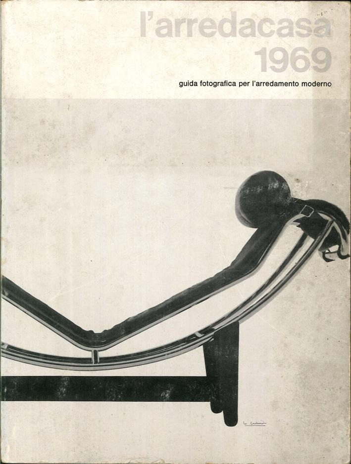 L'Arredacasa 1969. Guida Fotografica all'Arredamento Moderno.