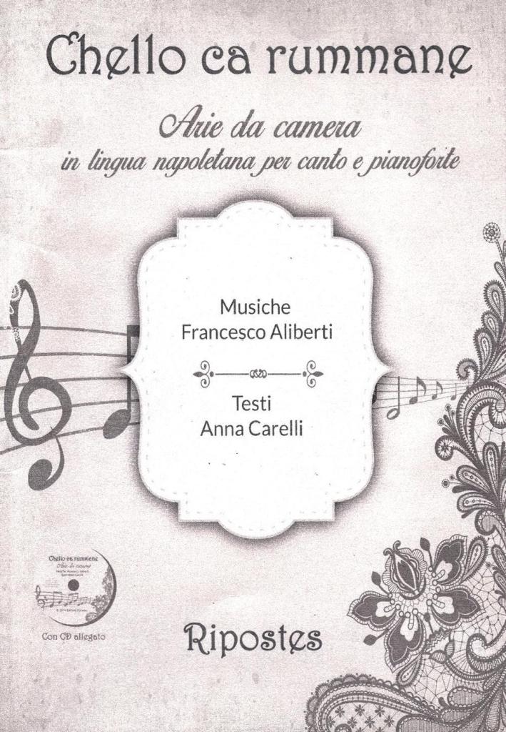 Chello ca rummane. Sei arie in lingua napoletana per canto e pianoforte. Con CD Audio.