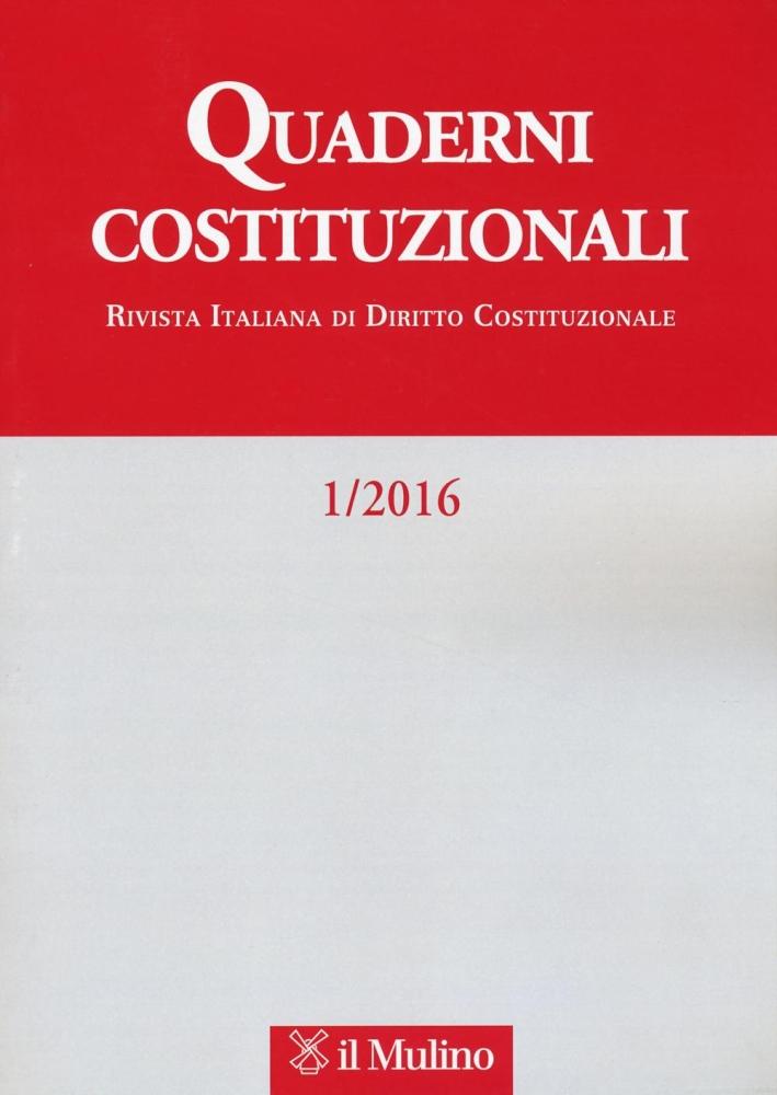 Quaderni costituzionali (2016). Vol. 1.