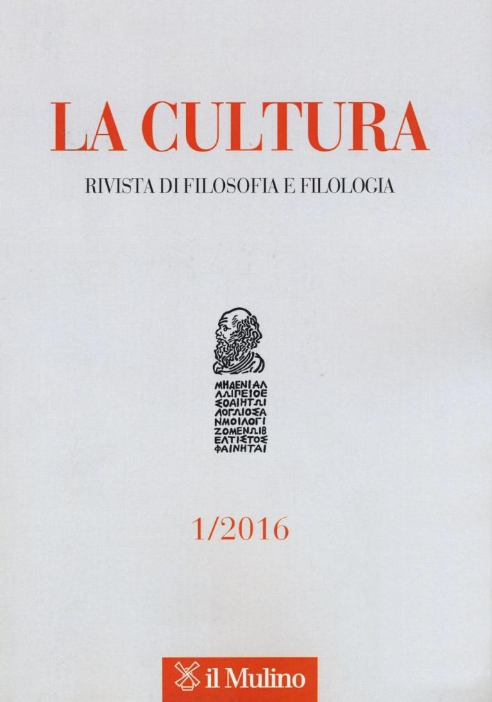 La cultura. Rivista di filosofia e filologia (2016). Vol. 1