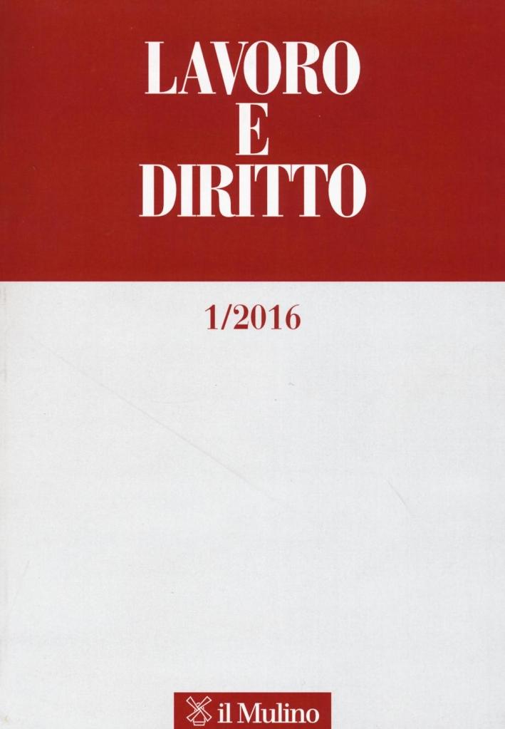 Lavoro e diritto (2016). Vol. 1.
