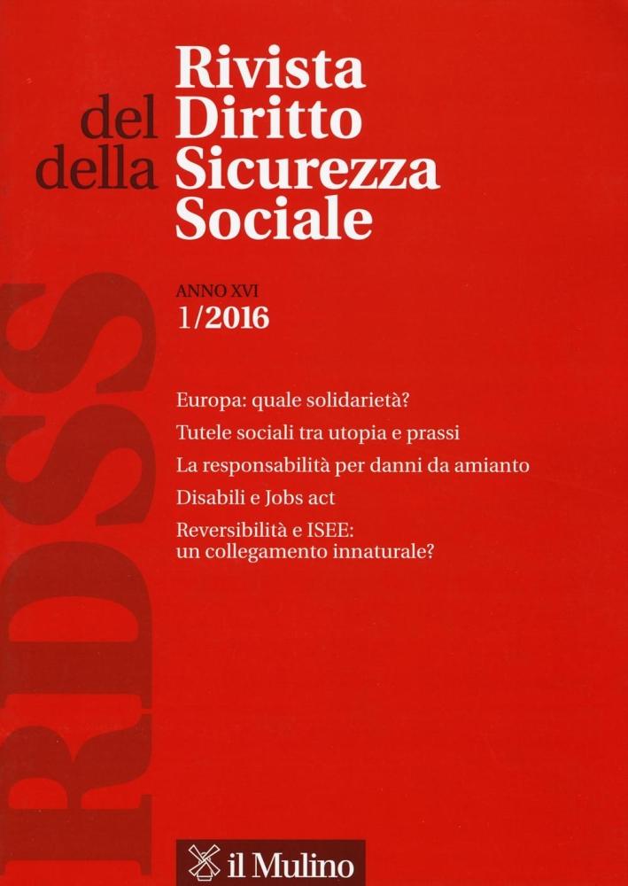Rivista del diritto della sicurezza sociale (2016). Vol. 1.