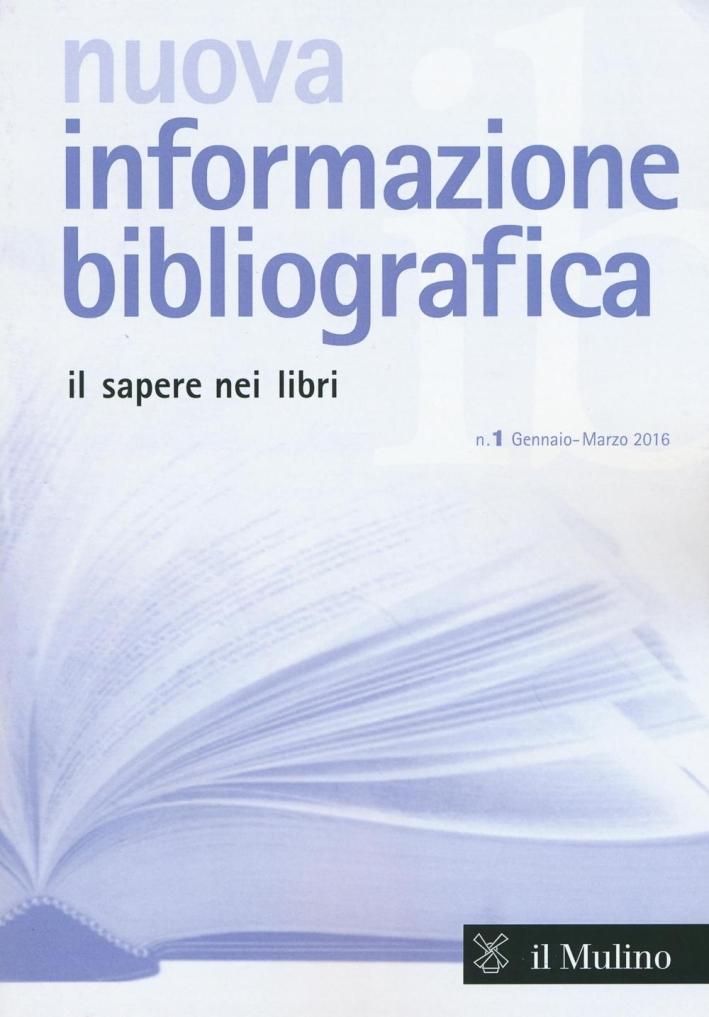 Nuova informazione bibliografica (2016). Vol. 1.