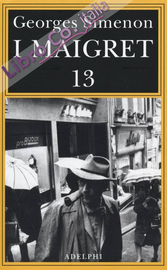 I Maigret: Maigret perde le staffeMaigret e il fantasmaMaigret si difendeLa pazienza di MaigretMaigret e il caso Nahour. Vol. 13.