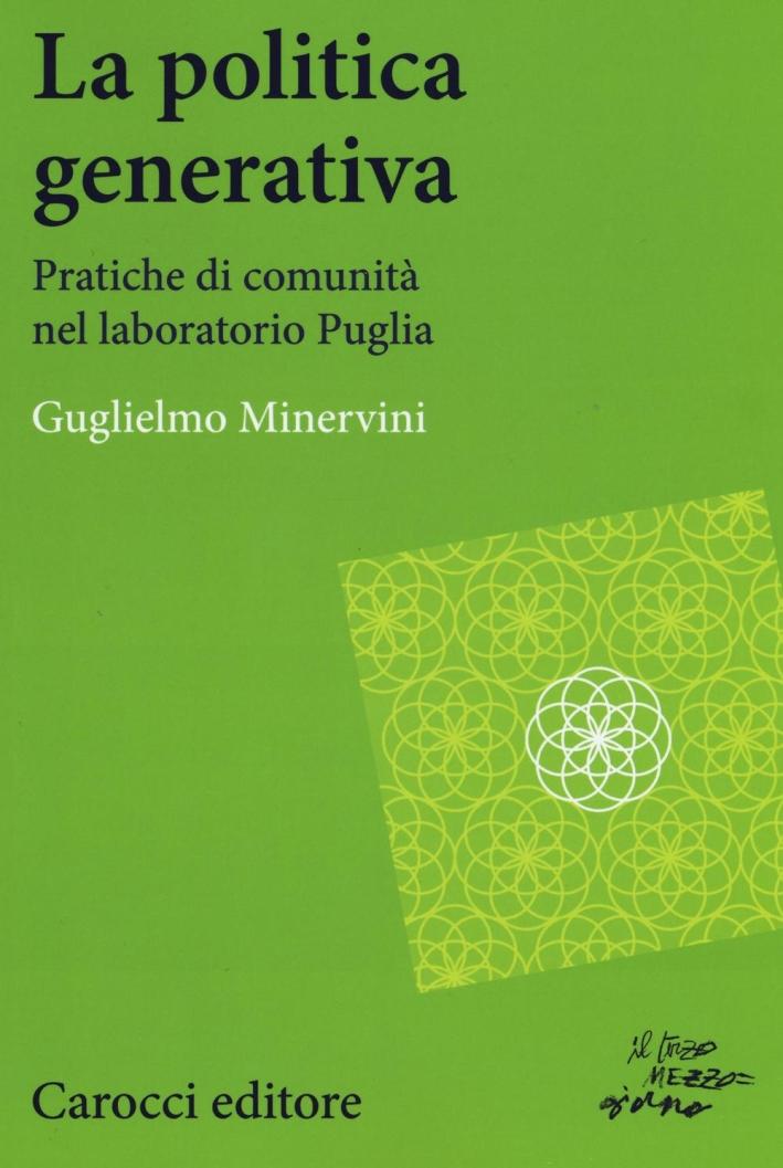 La politica generativa. Pratiche di comunità nel laboratorio Puglia.