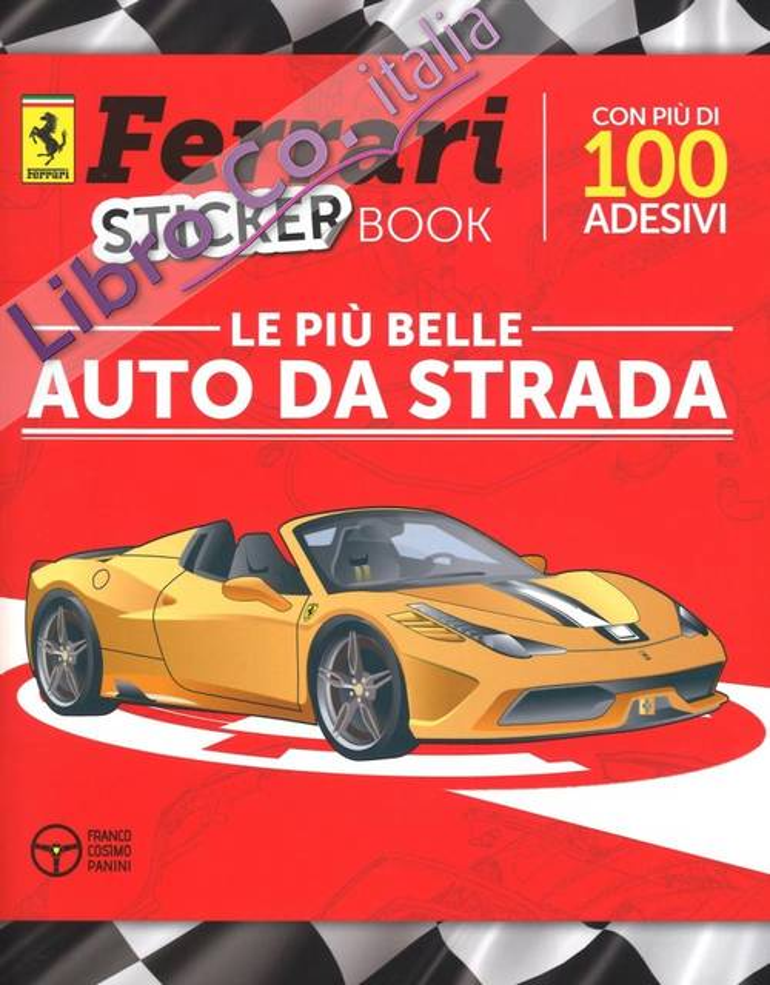 Le più belle auto da strada. Ferrari sticker book. Ediz. illustrata