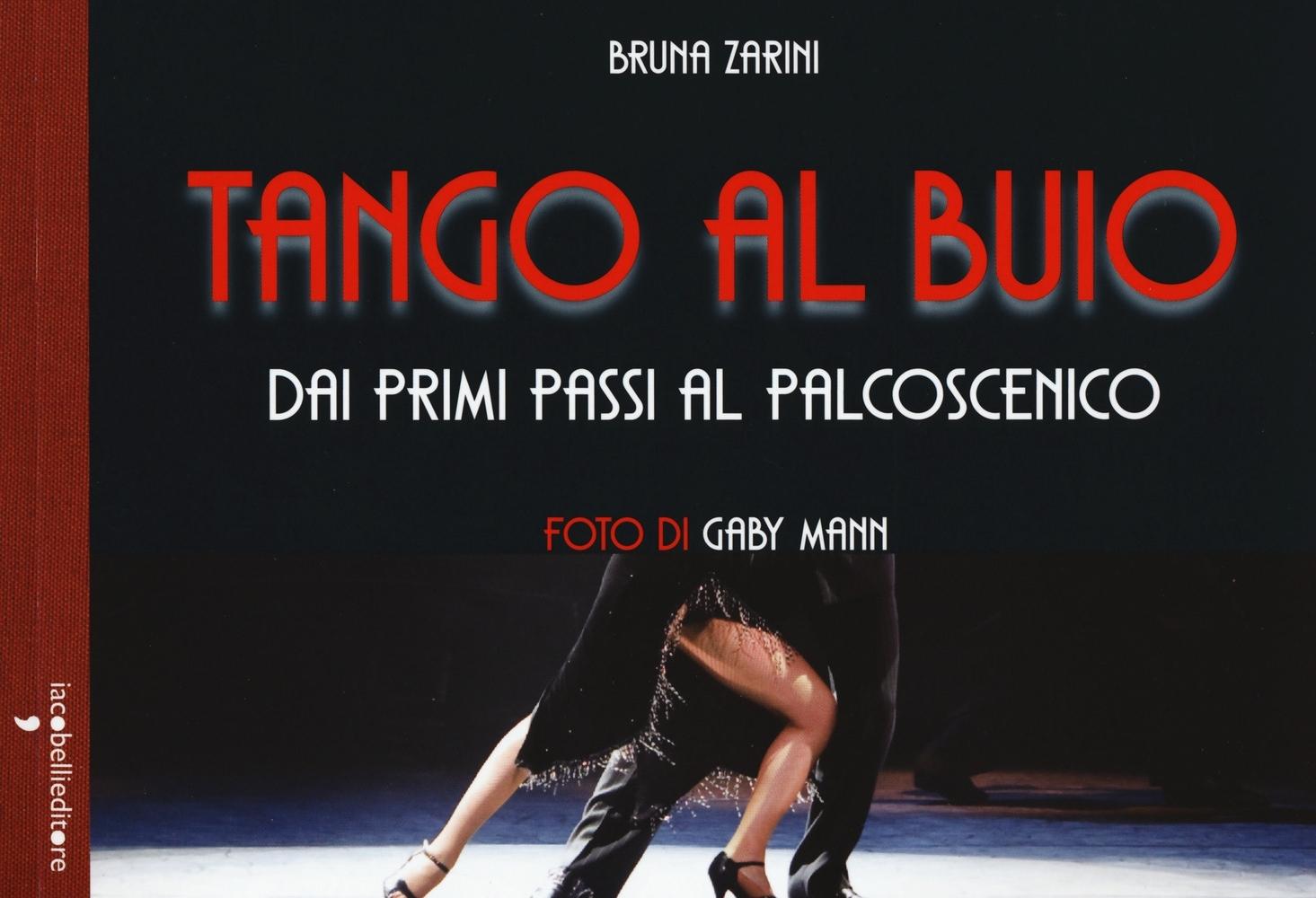 Tango al buio. Dai primi passi al palcoscenico. Con DVD.