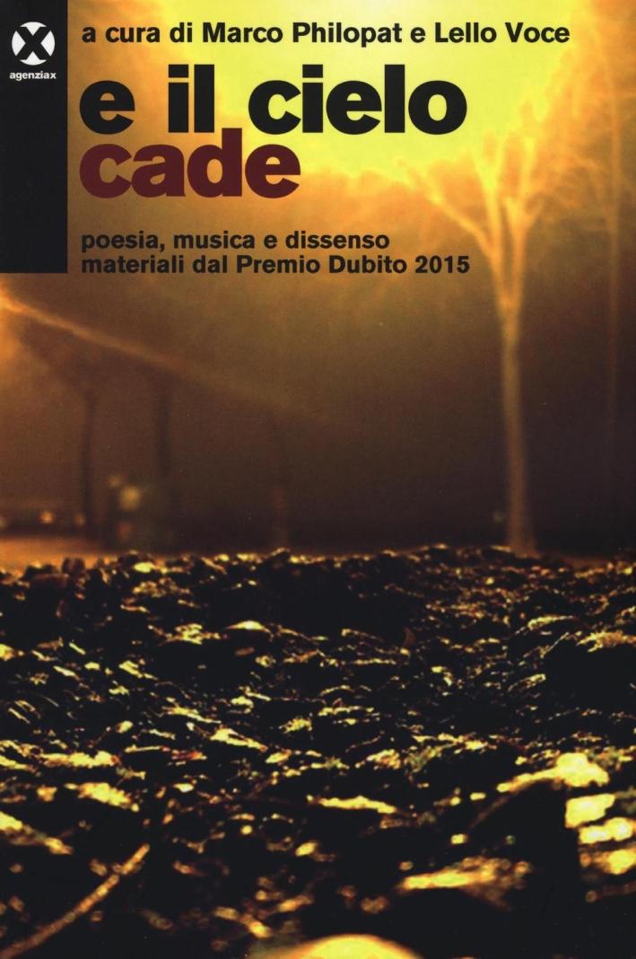 E il cielo cade. Poesia, musica e dissenso materiali dal Premio Dubito 2015