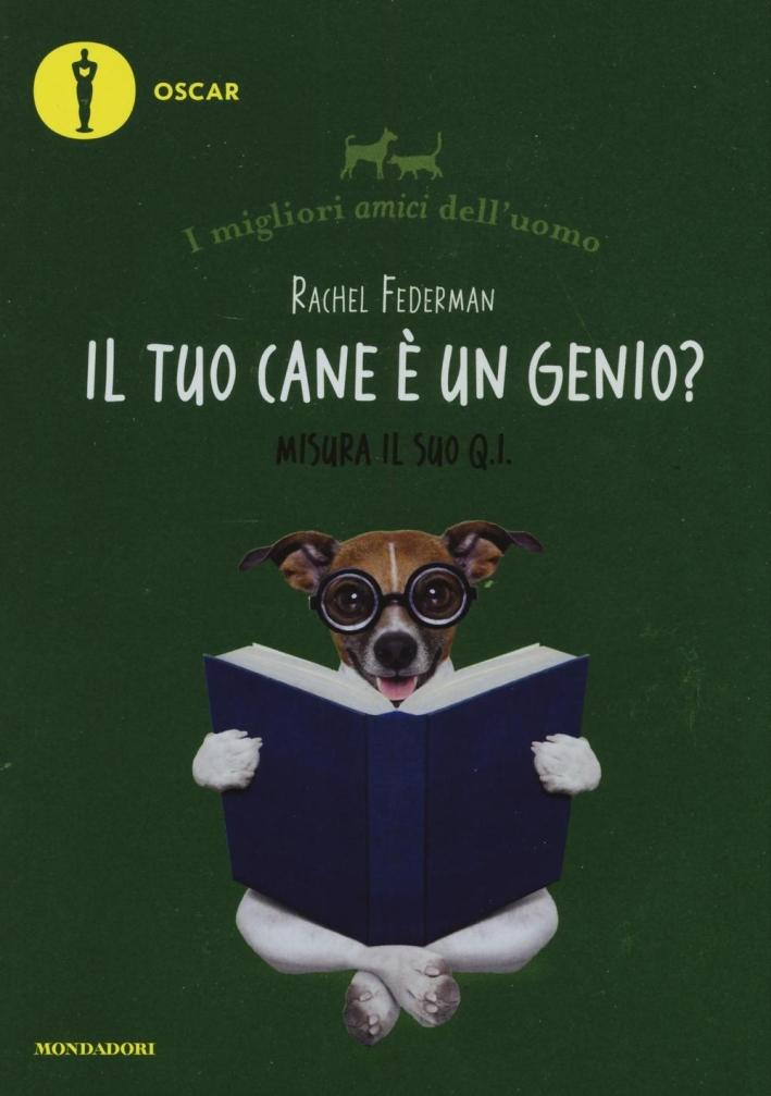 Il tuo cane è un genio (incompreso)?