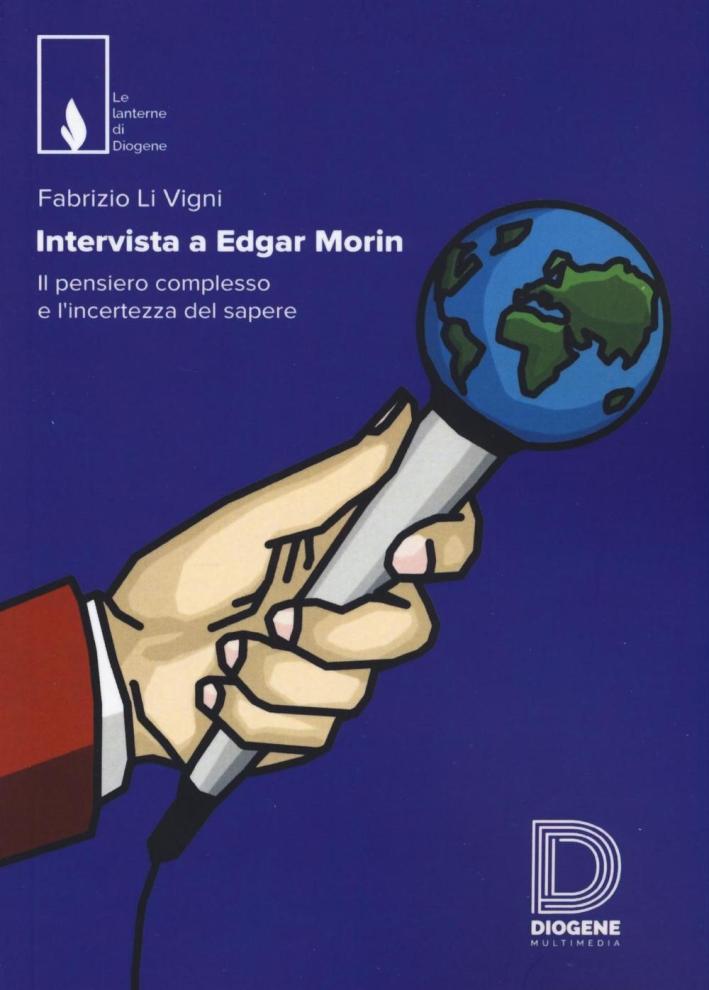 Intervista a Edgar Morin. Il pensiero complesso e l'incertezza del sapere