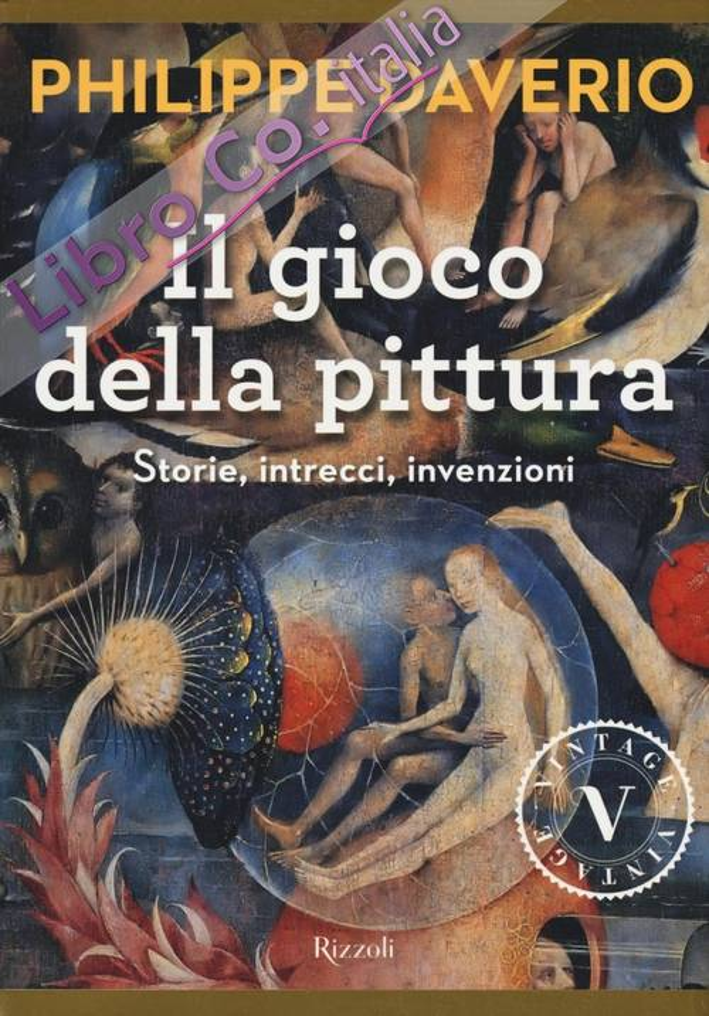Il gioco della pittura. Storie, intrecci, invenzioni.