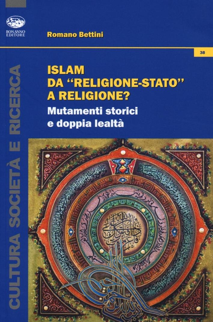 Islam. Da religione-stato a religione.