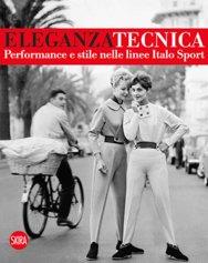 Eleganza tecnica. Performance e stile nelle linee Italo Sport. Ediz. illustrata