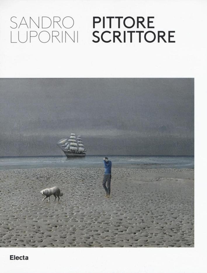 Sandro Luporini, Pittore Scrittore