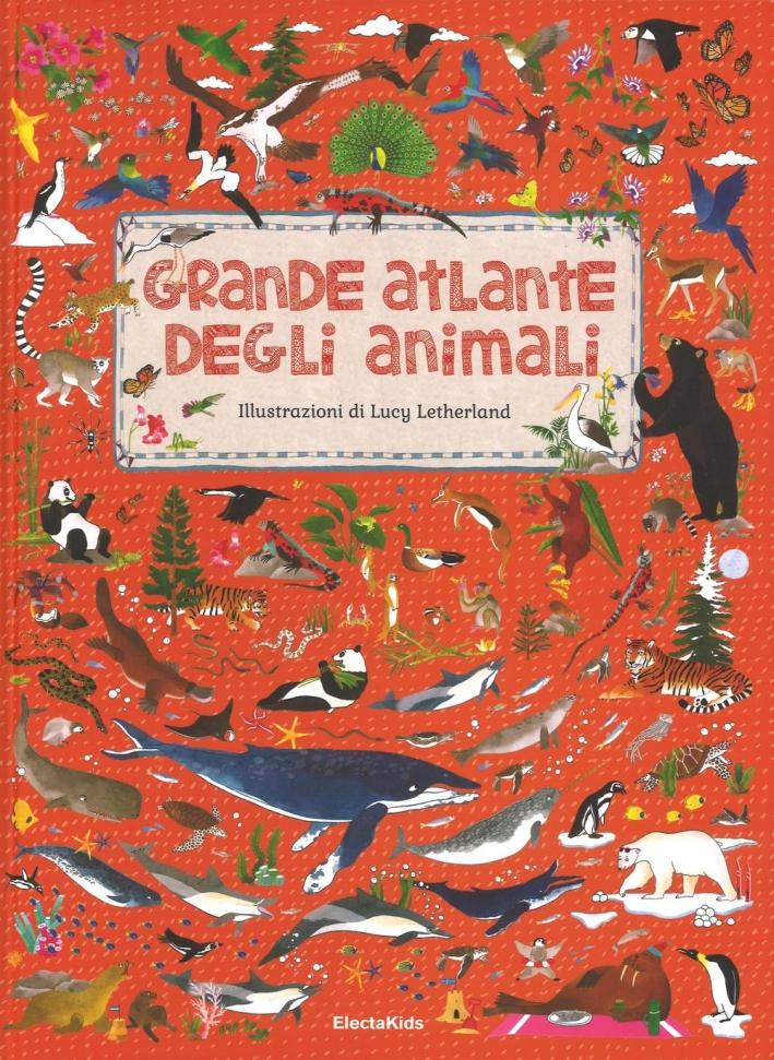 Grande atlante degli animali. Ediz. illustrata