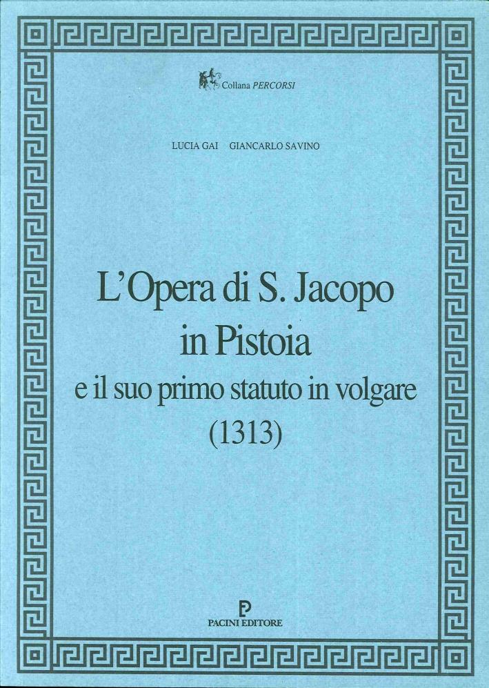 Opera di San Jacopo a Pistoia e il Suo Primo Statuto in Volgare (1313)