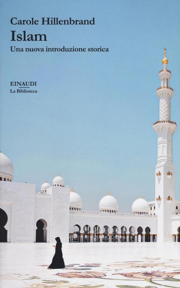 Islam. Storia dottrina civiltà.
