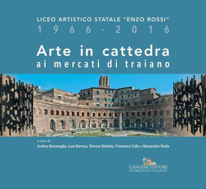 Arte in Cattedra ai Mercati di Traiano. Liceo Artistico Statale