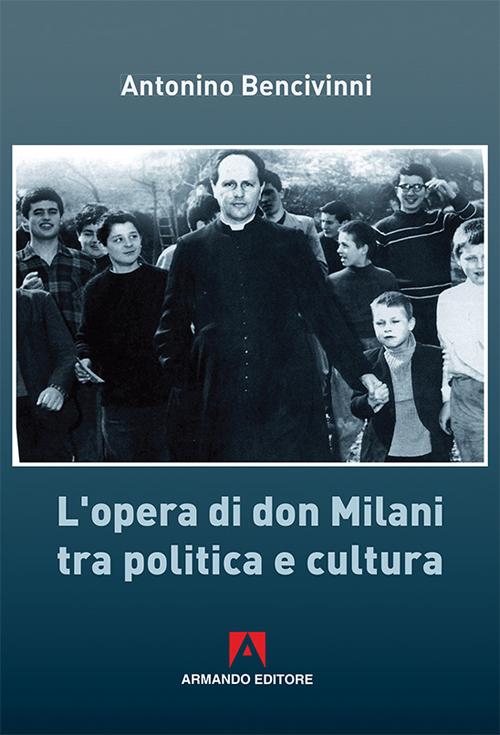 L'opera di Don Milani tra politica e cultura.