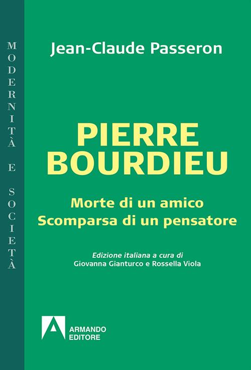 Pierre Bourdieu. Morte di un amico scomparsa di un pensatore.