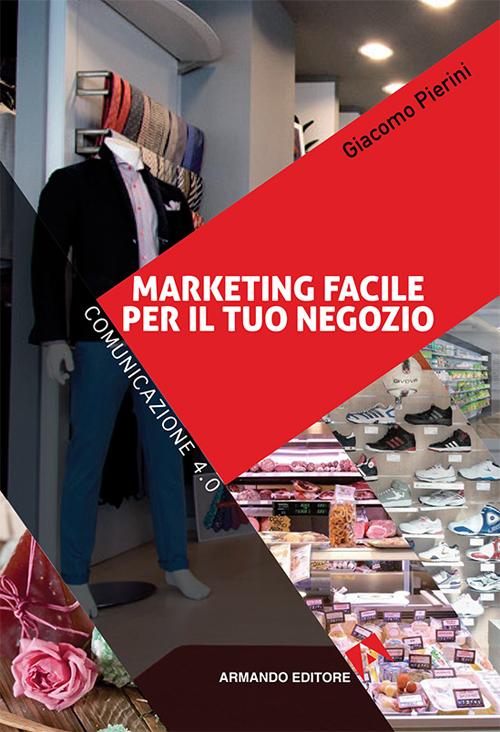 Marketing facile per il tuo negozio. Comunicazione 4.0