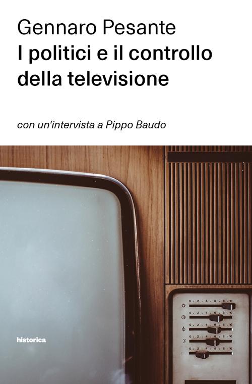 I politici e il controllo della televisione.