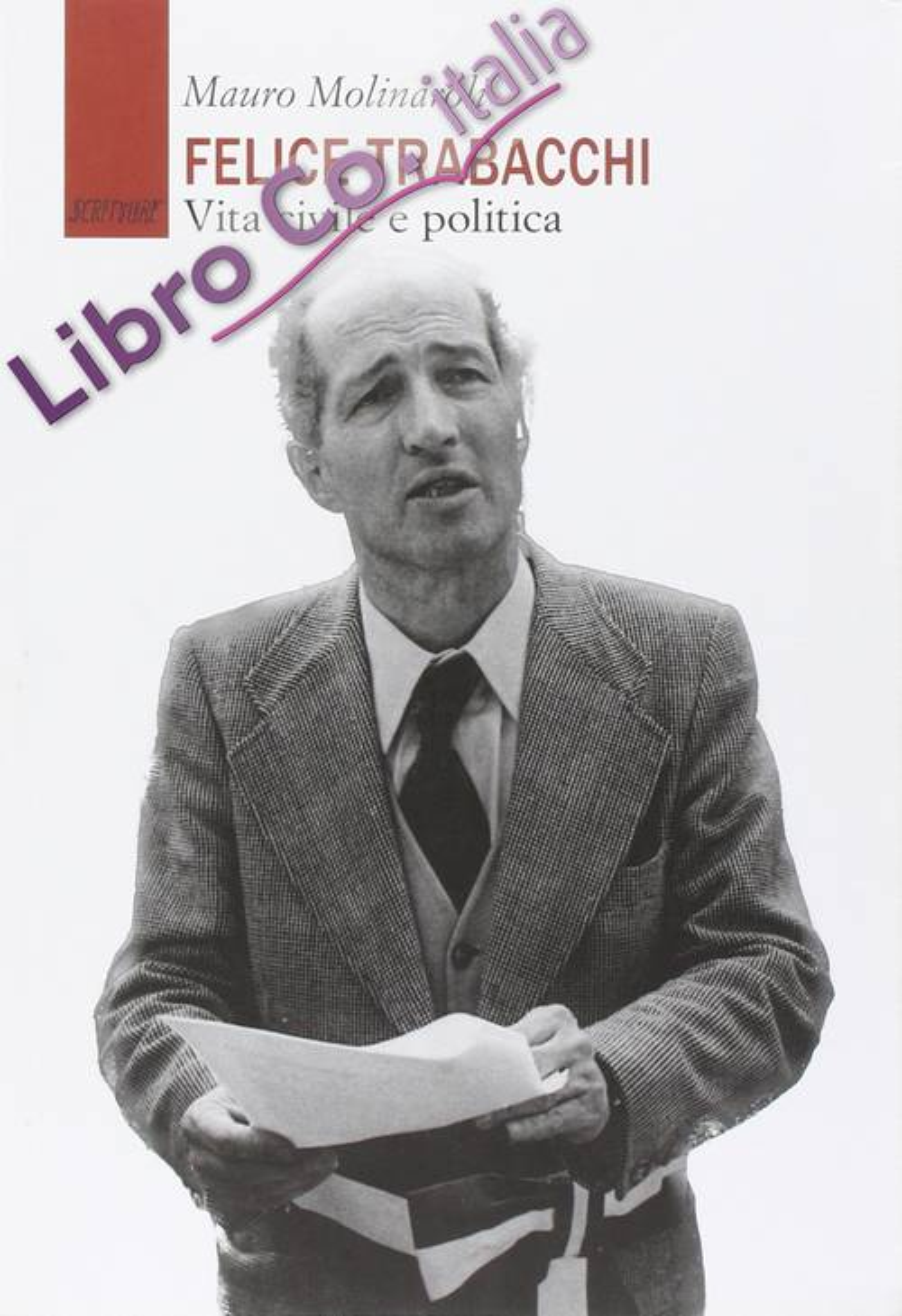 Felice Trabacchi. Vita civile e politica.
