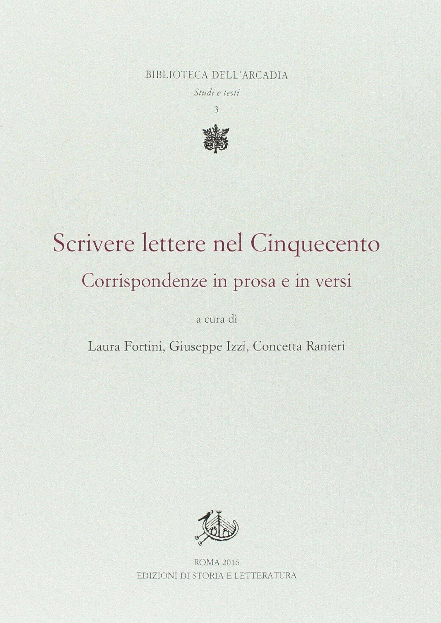 Scrivere lettere nel Cinquecento. Corrispondenze in prosa e in versi.