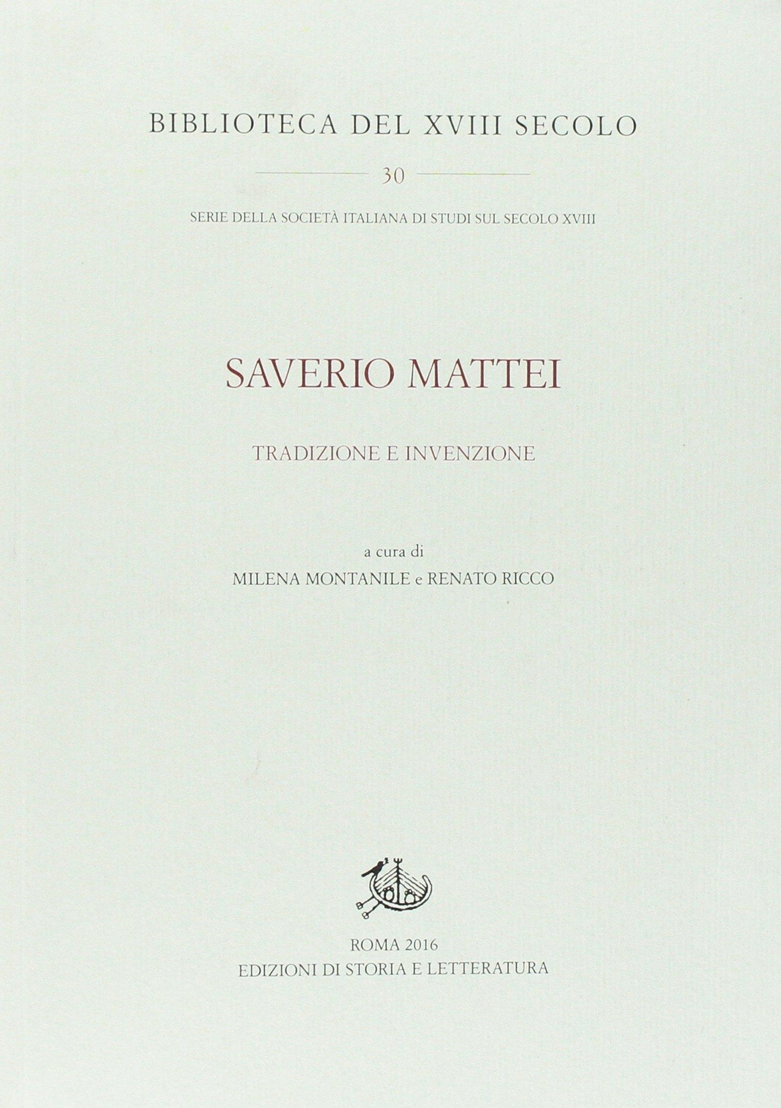 Saverio Mattei. Tradizione ed invenzione.