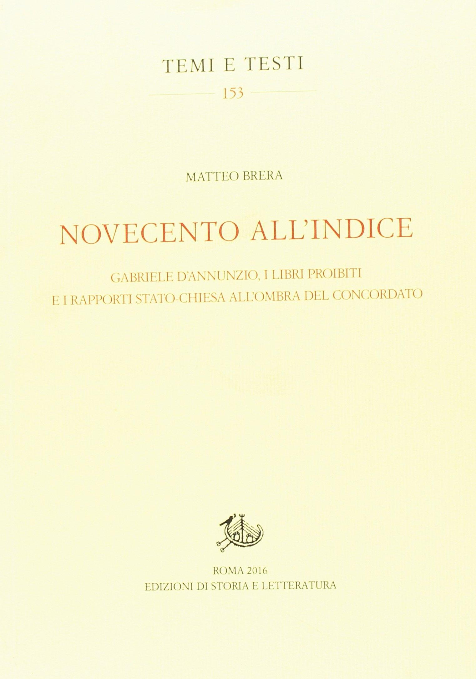 Novecento all'Indice. Gabriele D'Annunzio, i libri proibiti e i rapporti Stato-Chiesa all'ombra del Concordato.