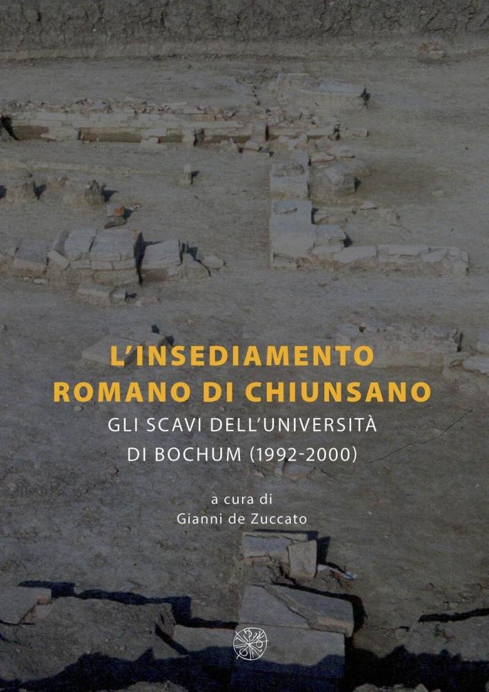 L'insediamento romano di Chiunsano. Gli scavi dell'Università di Bochum 1992-2000