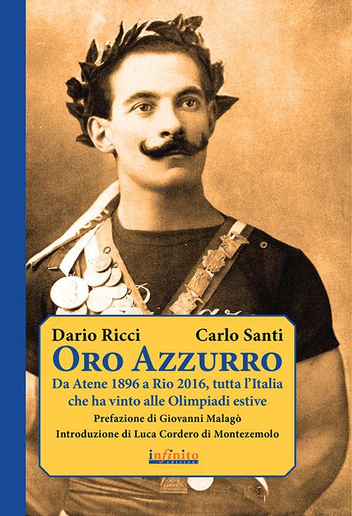 Oro azzurro. Da Atene 1896 a Rio 2016, tutta l'Italia che ha vinto alle Olimpiadi estive.
