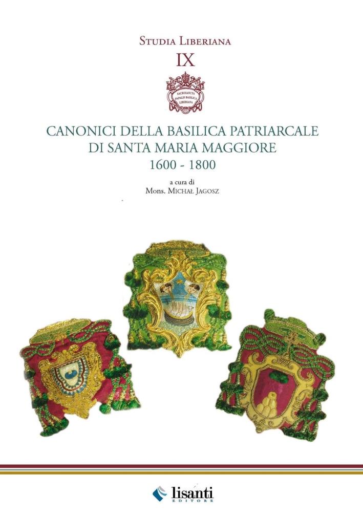 Canonici della basilica patriarcale di Santa Maria Maggiore 1600-1800. Canonici liberiani dal 1600 al 1800.