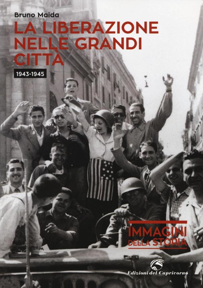 La liberazione nelle grandi città (1943-1945).