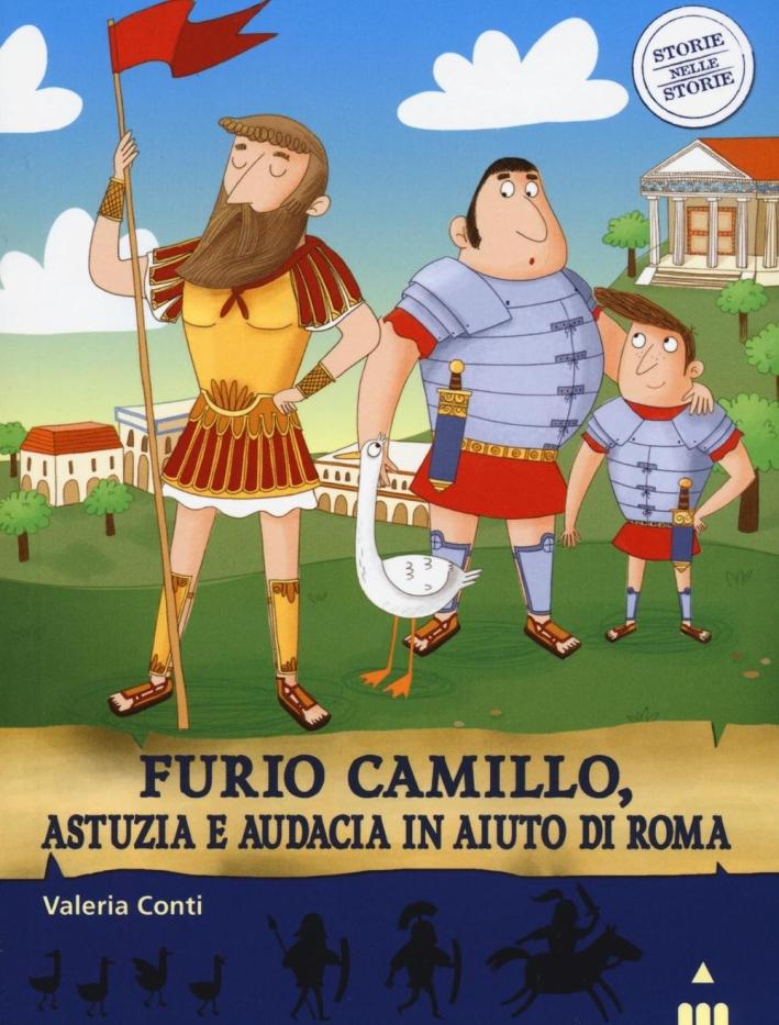 Furio Camillo, astuzia e audacia in aiuto di Roma. Storie nelle storie.