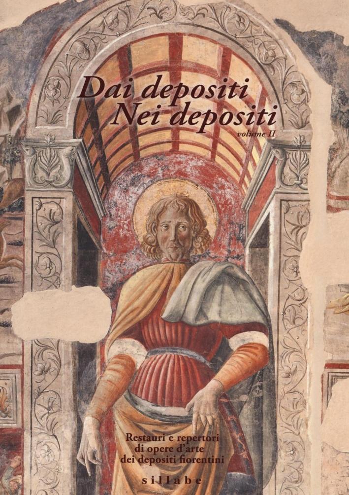 Dai Depositi. Nei Depositi. Restauri e Repertori di Opere d'Arte dei Depositi Fiorentini. Vol. 2.