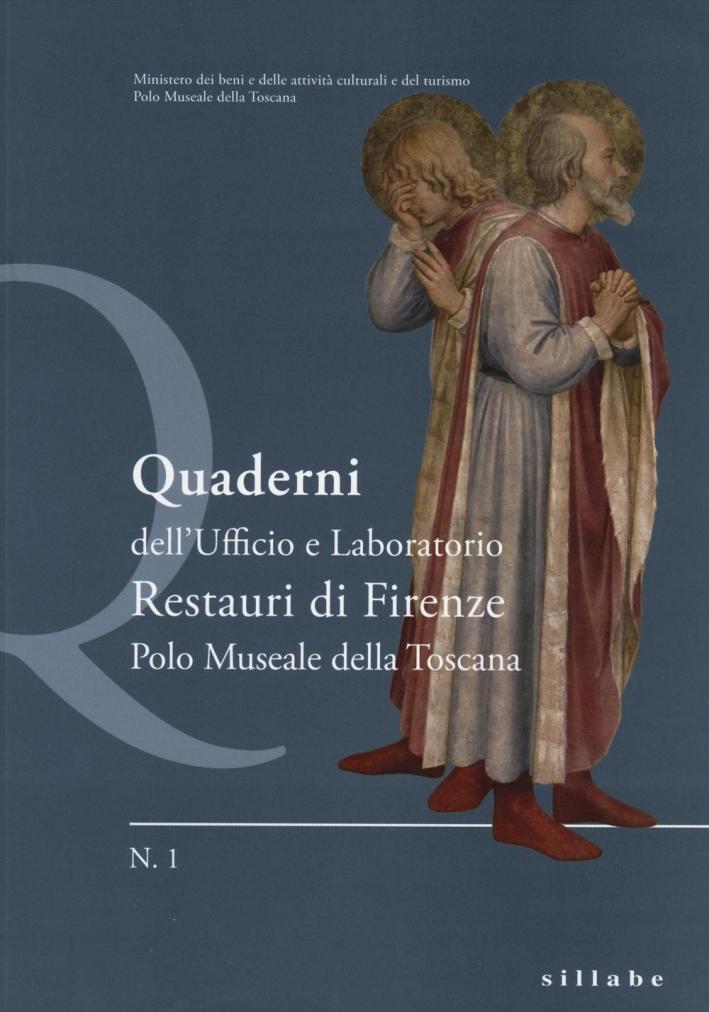 Quaderni dell'Ufficio e Laboratoro Restauri di Firenze. Polo Museale della Toscana. Vol. 1.