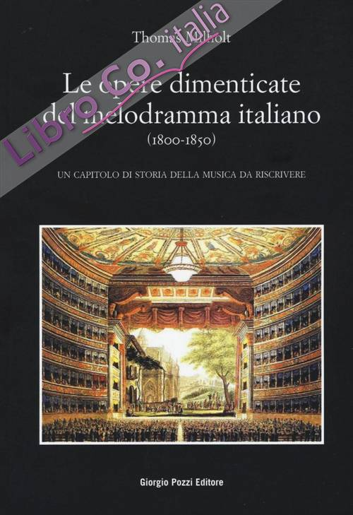 Le opere dimenticate del melodramma italiano (1800-1850). Un capitolo di storia della musica da riscrivere.