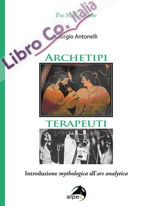 Archetipi terapeuti, Introduzione mythologica all'ars analytica.