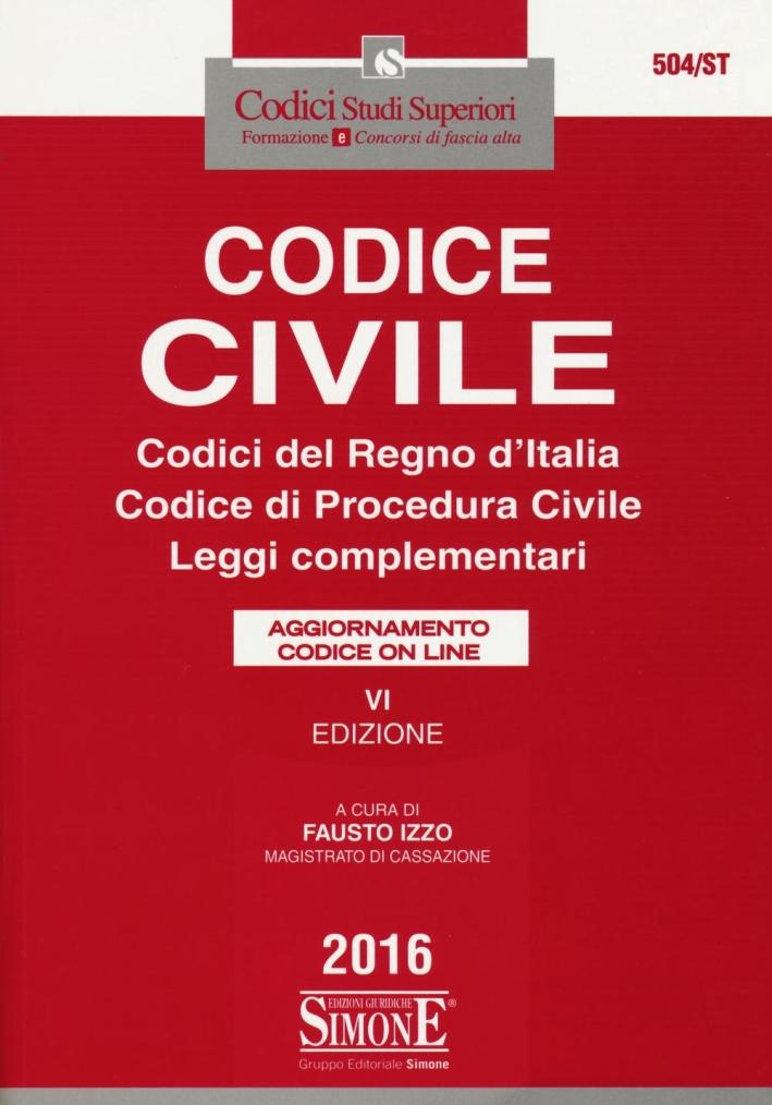 Codice civile. Codici del regno d'Italia. Codice di procedura civile. Leggi complementari