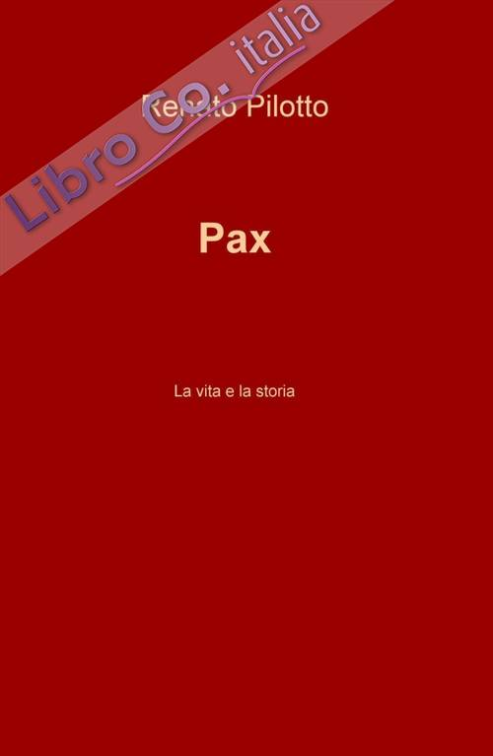 Pax. La vita e la storia.