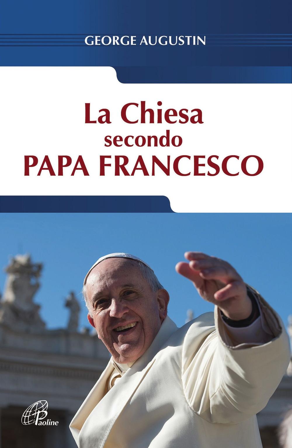 La Chiesa secondo Papa Francesco.