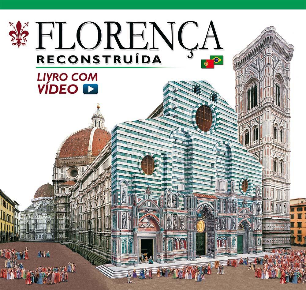 Firenze ricostruita. Florenca Reconstruìda. Ediz. portoghese. Livro com video  online