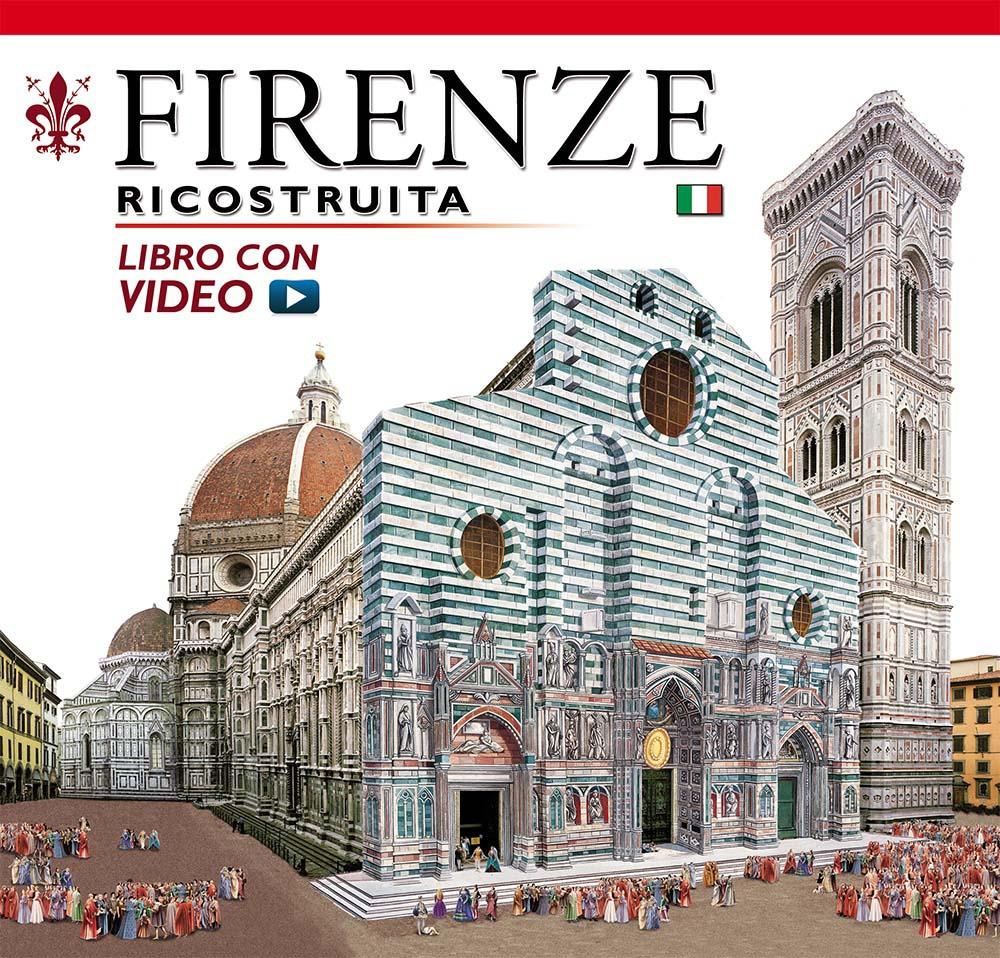 Firenze ricostruita. Con aggiornamento online