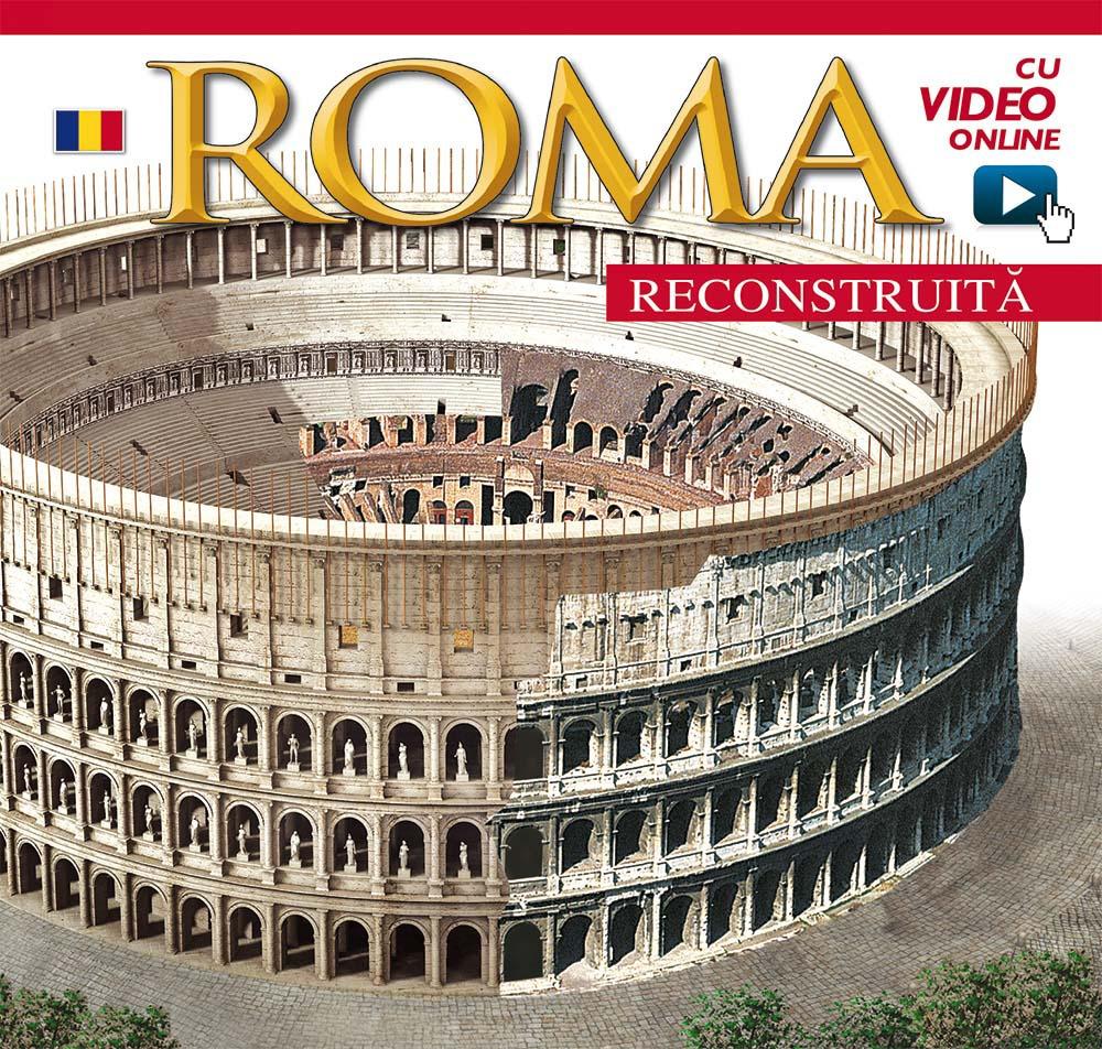 Roma ricostruita. Ediz. rumena. Con aggiornamento online