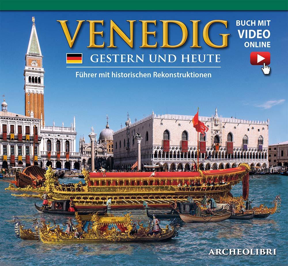 Venezia ieri e oggi. Ediz. tedesca. Con aggiornamento online