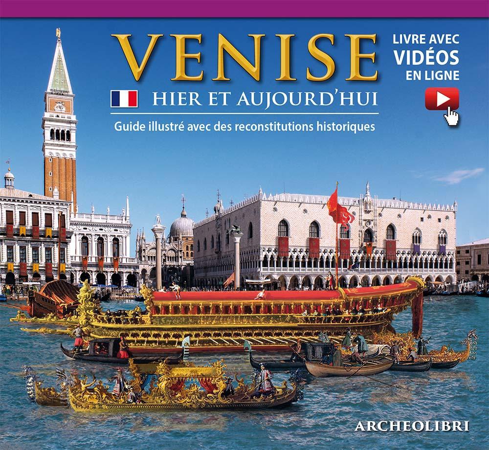 Venezia ieri e oggi. Ediz. francese. Con aggiornamento online