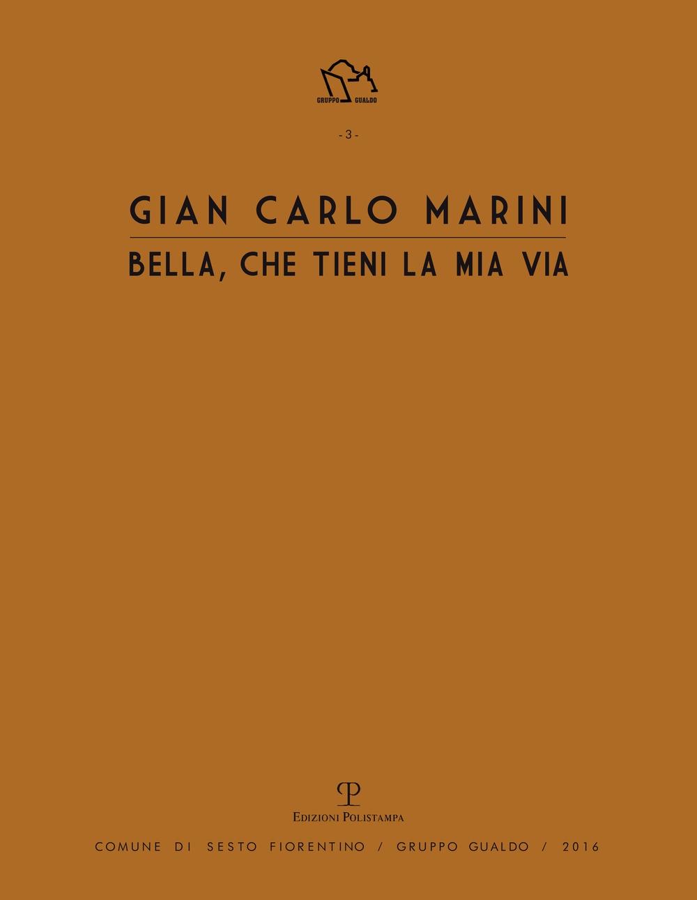 Gian Carlo Marini. Bella, che tieni la mia vita