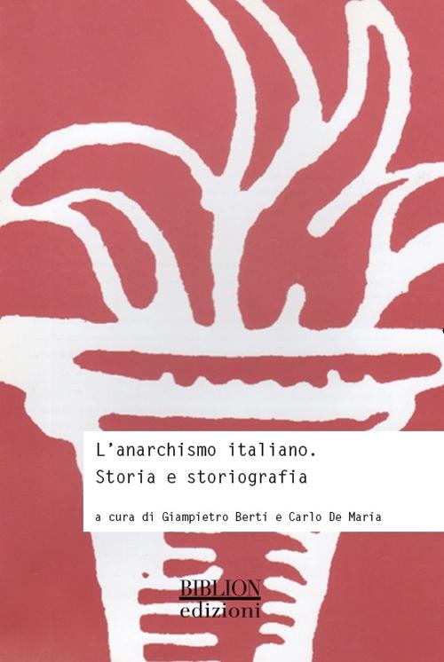 L'anarchismo italiano. Storia e storiografia